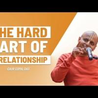 The hard part of a relationship by Gaur Gopal Das