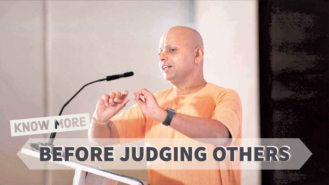 Know more before Judging Others
