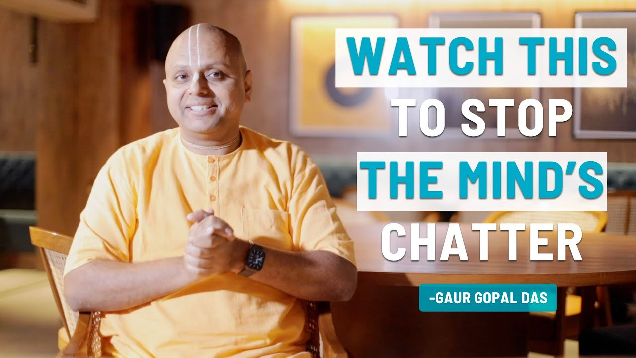 Watch This!!! To stop mind's chatter
