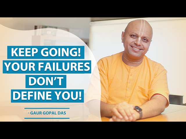 Keep going! Your failures don't define you
