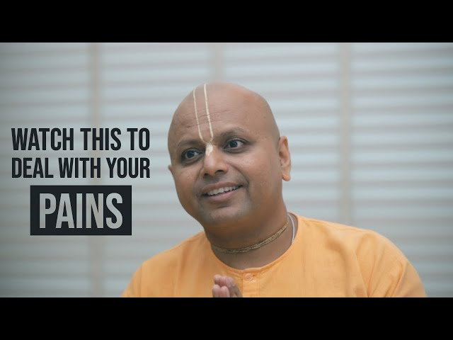 Watch this to deal with your pains